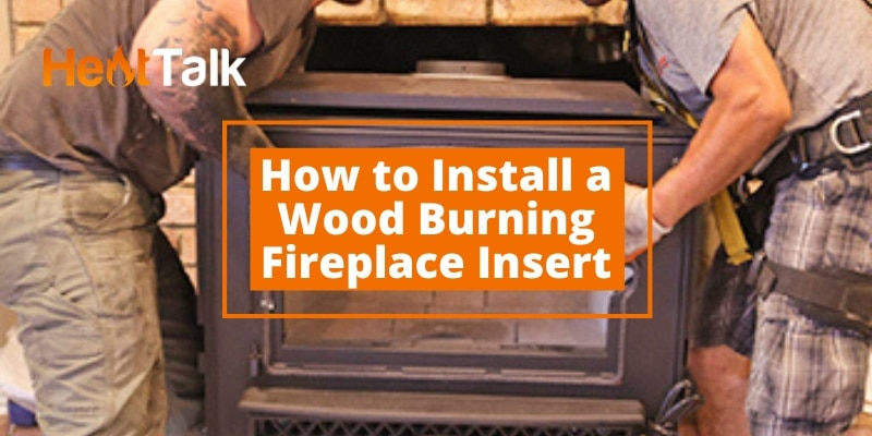 how to install a wood burning fireplace insert