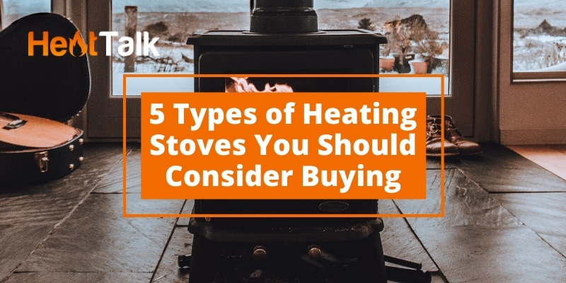 types of heating stoves