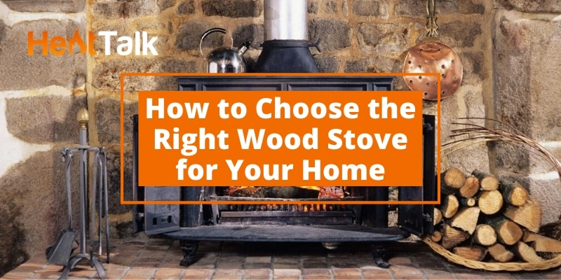how to choose the right wood stove
