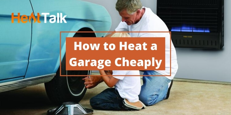how to heat a garage cheaply