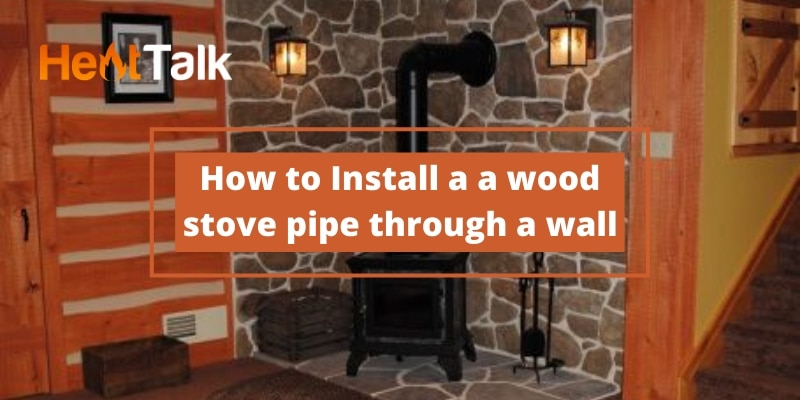 how to install a wood stove pipe through a wall